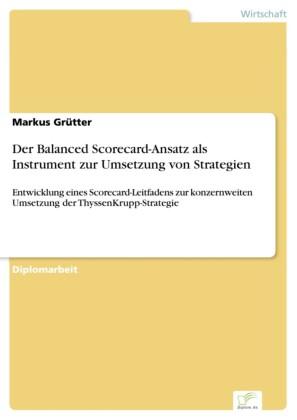 Der Balanced Scorecard-Ansatz als Instrument zur Umsetzung von Strategien