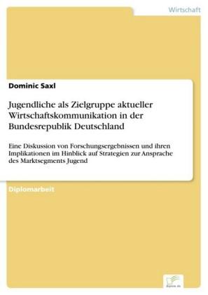 Jugendliche als Zielgruppe aktueller Wirtschaftskommunikation in der Bundesrepublik Deutschland