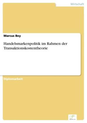 Handelsmarkenpolitik im Rahmen der Transaktionskostentheorie