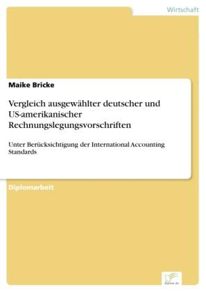 Vergleich ausgewählter deutscher und US-amerikanischer Rechnungslegungsvorschriften