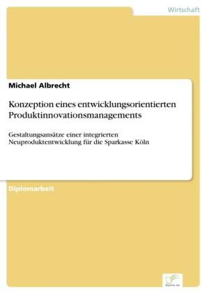 Konzeption eines entwicklungsorientierten Produktinnovationsmanagements