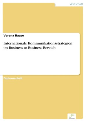Internationale Kommunikationsstrategien im Business-to-Business-Bereich