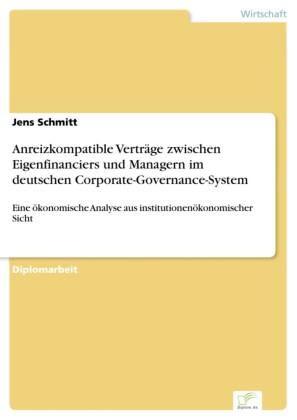 Anreizkompatible Verträge zwischen Eigenfinanciers und Managern im deutschen Corporate-Governance-System