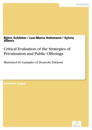 Critical Evaluation of the Strategies of Privatization and Public Offerings