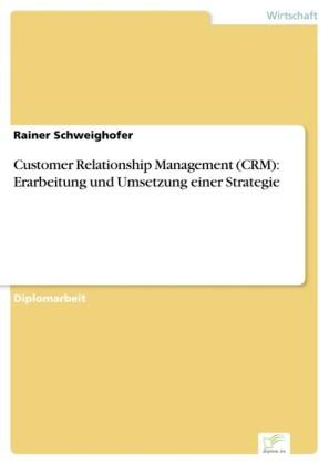 Customer Relationship Management (CRM): Erarbeitung und Umsetzung einer Strategie
