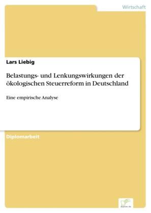 Belastungs- und Lenkungswirkungen der ökologischen Steuerreform in Deutschland