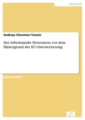 Der Arbeitsmarkt Sloweniens vor dem Hintergrund der EU-Osterweiterung