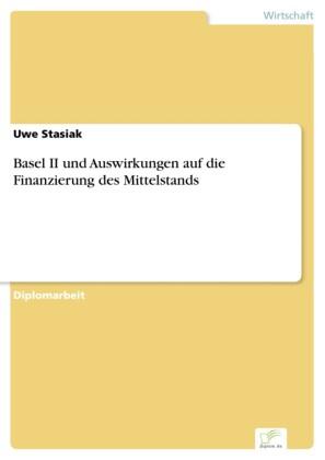 Basel II und Auswirkungen auf die Finanzierung des Mittelstands