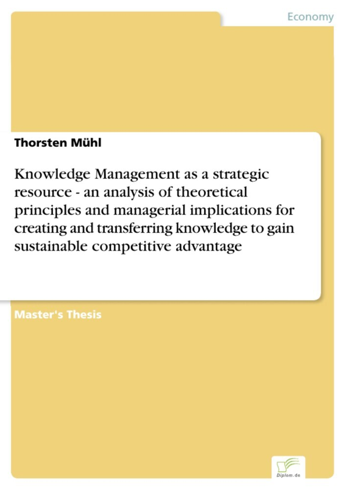 Knowledge Management as a strategic resource - an analysis of