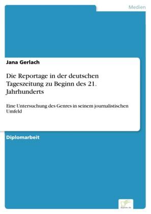Die Reportage in der deutschen Tageszeitung zu Beginn des 21. Jahrhunderts