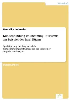 Kundenbindung im Incoming-Tourismus am Beispiel der Insel Rügen