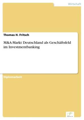 M&A-Markt Deutschland als Geschäftsfeld im Investmentbanking