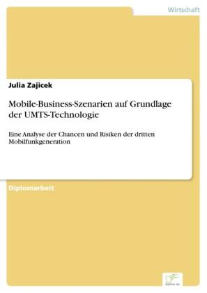 Mobile-Business-Szenarien auf Grundlage der UMTS-Technologie