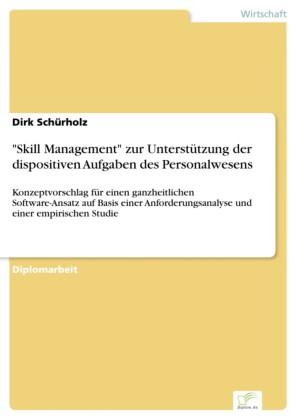 'Skill Management' zur Unterstützung der dispositiven Aufgaben des Personalwesens