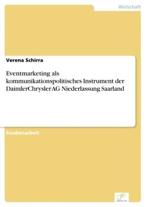 Eventmarketing als kommunikationspolitisches Instrument der DaimlerChrysler AG Niederlassung Saarland