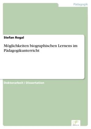 Möglichkeiten biographischen Lernens im Pädagogikunterricht