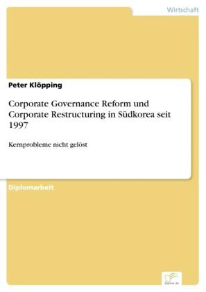 Corporate Governance Reform und Corporate Restructuring in Südkorea seit 1997