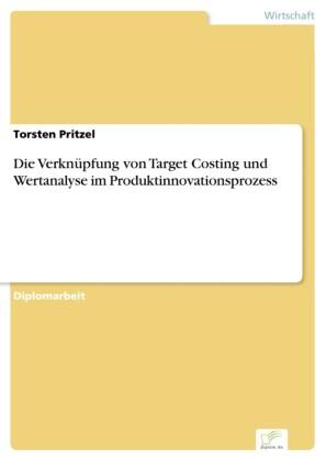Die Verknüpfung von Target Costing und Wertanalyse im Produktinnovationsprozess