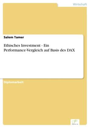 Ethisches Investment - Ein Performance-Vergleich auf Basis des DAX