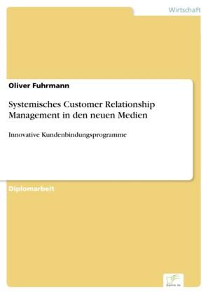 Systemisches Customer Relationship Management in den neuen Medien