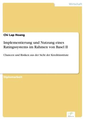 Implementierung und Nutzung eines Ratingssystems im Rahmen von Basel II