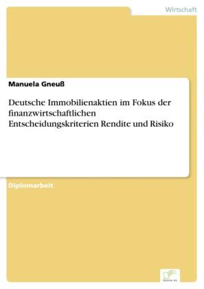 Deutsche Immobilienaktien im Fokus der finanzwirtschaftlichen Entscheidungskriterien Rendite und Risiko