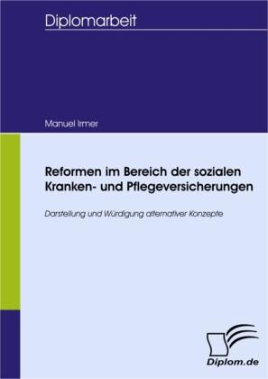 Reformen im Bereich der sozialen Kranken- und Pflegeversicherungen