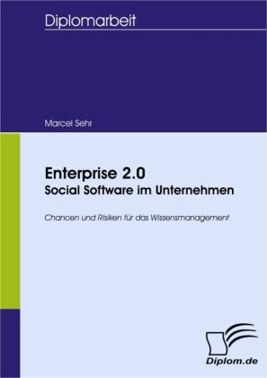 Enterprise 2.0 - Social Software im Unternehmen