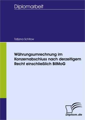 Währungsumrechnung im Konzernabschluss nach derzeitigem Recht einschließlich BilMoG