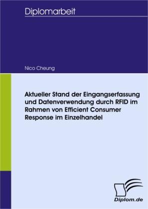 Aktueller Stand der Eingangserfassung und Datenverwendung durch RFID im Rahmen von Efficient Consumer Response im Einzelhandel