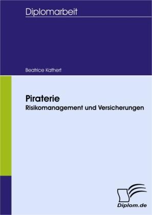 Piraterie - Risikomanagement und Versicherungen