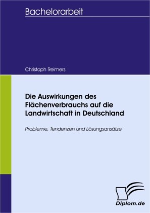 Die Auswirkungen des Flächenverbrauchs auf die Landwirtschaft in Deutschland
