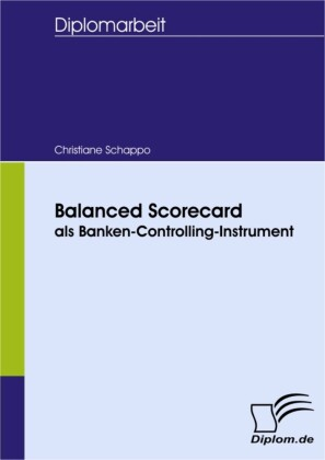 Balanced Scorecard als Banken-Controlling-Instrument