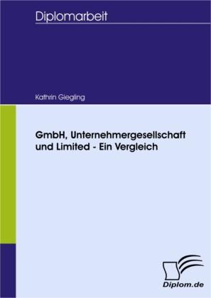 GmbH, Unternehmergesellschaft und Limited - Ein Vergleich