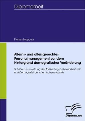 Alterns- und altersgerechtes Personalmanagement vor dem Hintergrund demografischer Veränderung
