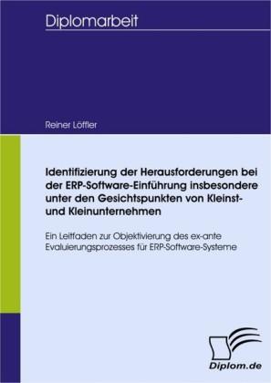 Identifizierung der Herausforderungen bei der ERP-Software-Einführung insbesondere unter den Gesichtspunkten von Kleinst- und Kleinunternehmen