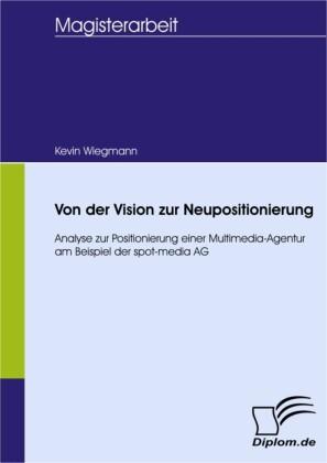 Von der Vision zur Neupositionierung