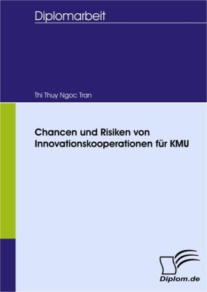 Chancen und Risiken von Innovationskooperationen für KMU