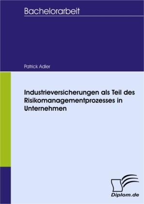 Industrieversicherungen als Teil des Risikomanagementprozesses in Unternehmen