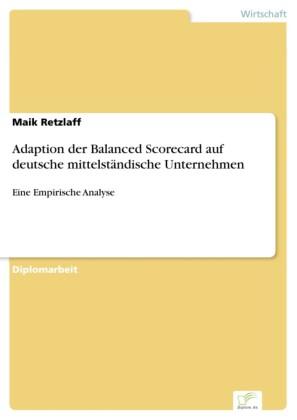 Adaption der Balanced Scorecard auf deutsche mittelständische Unternehmen