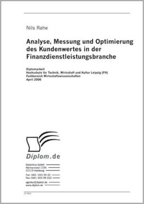 Analyse, Messung und Optimierung des Kundenwertes in der Finanzdienstleistungsbranche