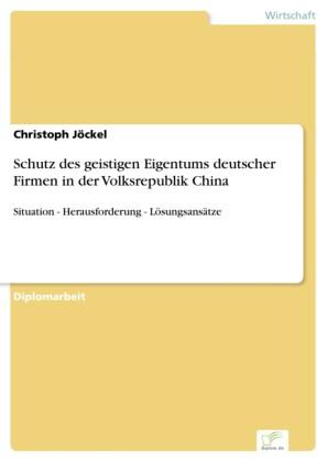 Schutz des geistigen Eigentums deutscher Firmen in der Volksrepublik China