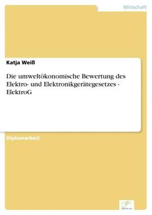 Die umweltökonomische Bewertung des Elektro- und Elektronikgerätegesetzes - ElektroG