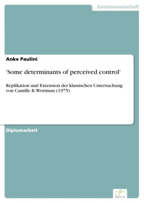'Some determinants of perceived control'