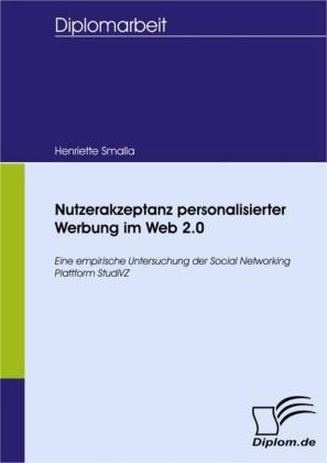 Nutzerakzeptanz personalisierter Werbung im Web 2.0