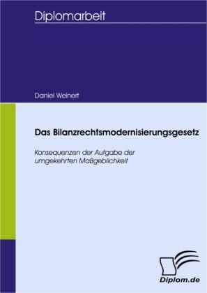 Das Bilanzrechtsmodernisierungsgesetz