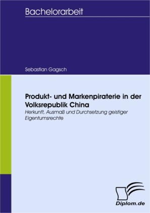 Produkt- und Markenpiraterie in der Volksrepublik China