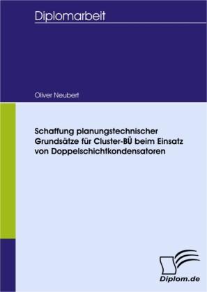 Schaffung planungstechnischer Grundsätze für Cluster-BÜ beim Einsatz von Doppelschichtkondensatoren