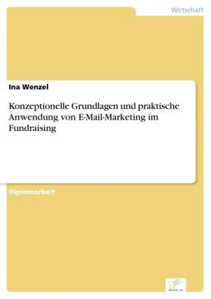 Konzeptionelle Grundlagen und praktische Anwendung von E-Mail-Marketing im Fundraising