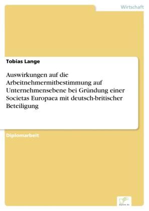 Auswirkungen auf die Arbeitnehmermitbestimmung auf Unternehmensebene bei Gründung einer Societas Europaea mit deutsch-britischer Beteiligung